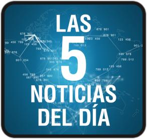 Las cinco noticias del día